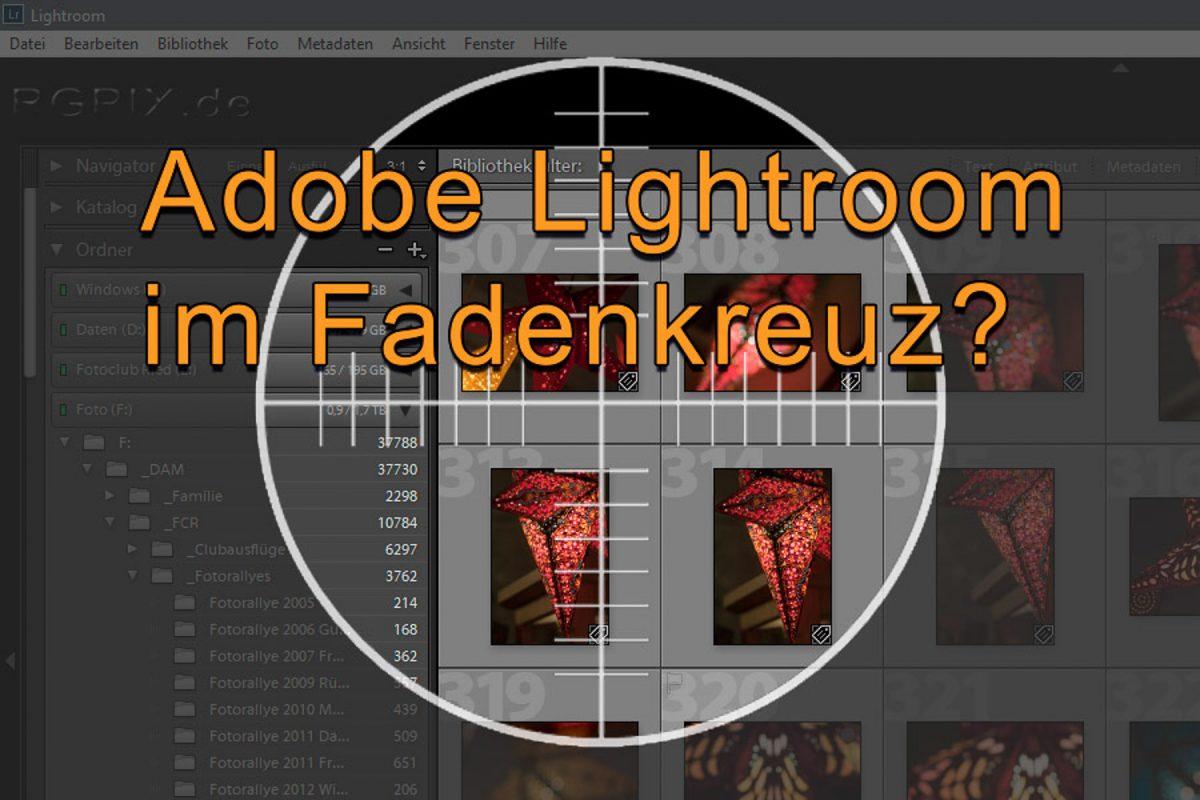 Lightroom im Fadenkreuz?